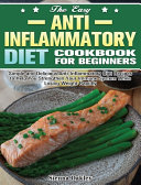 The Easy Anti Inflammatory Diet Cookbook For Beginners