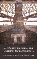 Mechanics' Magazine, and Journal of the Mechanics' Institute