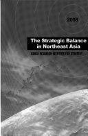 The Strategic Balance in Northeast Asia