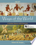 Ways of the World: A Global History with Sources, For Advanced Placement