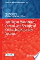 Intelligent Monitoring  Control  and Security of Critical Infrastructure Systems