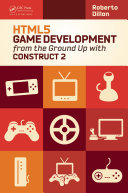 HTML5 Game Development from the Ground Up with Construct 2 [Pdf/ePub] eBook