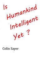 Is Humankind Intelligent Yet? [Pdf/ePub] eBook