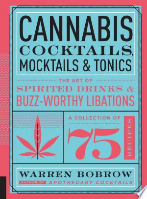 Download Cannabis Cocktails, Mocktails & Tonics Free Books - Dlebooks.net