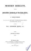 Modern Bereans  or the infallible authority of the Holy Bible  a discourse  on Acts xvii  11   etc