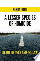 A Lesser Species of Homicide