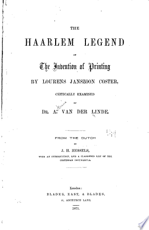 [pdf - epub] The Haarlem Legend of the Invention of Printing by Lourens Janszoon Coster - Read eBooks Online