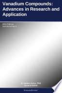 Vanadium Compounds  Advances in Research and Application  2011 Edition