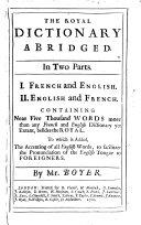 Le Dictionnaire Royal En Abbregé, Premiere Partie, Qui contient le François devant l'Anglois