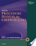 """""""AACN Procedure Manual for Critical Care E-Book"""" by AACN, Debra L. Wiegand"""