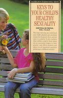 Keys to Your Child s Healthy Sexuality
