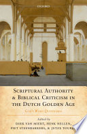 Scriptural Authority And Biblical Criticism In The Dutch Golden Age Book