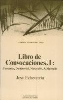 Libro de convocaciones: Cervantes, Dostoyevski, Nietzsche, A. Machado