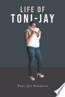 Life of Toni Jay Book
