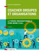 Pdf Coacher groupes et organisations - 3e éd. Telecharger