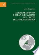 Autonomia privata e relazioni familiari nel diritto dell'Unione europea