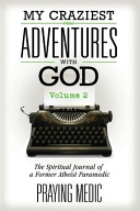My Craziest Adventures with God - Volume 2