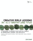 Creative Bible Lessons in 1 and 2 Timothy and Titus