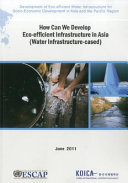 How Can We Develop Eco efficient Infrastructure in Asia