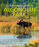 The Explorer s Guide to Algonquin Park