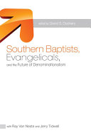 Southern Baptists  Evangelicals  and the Future of Denominationalism