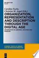 Organization  Representation and Description through the Digital Age