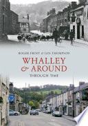 Whalley and Around Through Time