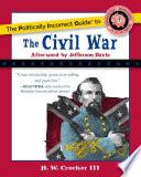The Politically Incorrect Guide To The Civil War PDF