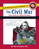 The Politically Incorrect Guide to the Civil War Pdf/ePub eBook