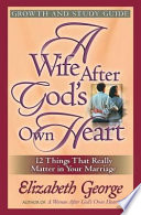 A Wife After God s Own Heart Growth and Study Guide