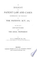 A Digest of Patent Law and Cases, Incorporating the Provisions of the Patents Act, 1883