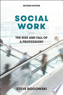 Social Work  The Rise and Fall of a Profession  2E