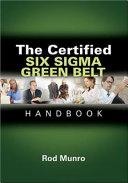 The Certified Six Sigma Green Belt Handbook