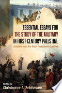 Essential Essays for the Study of the Military in First Century Palestine