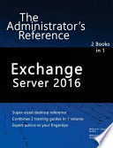 Exchange Server 2016  : The Administrator's Reference