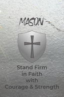 Mason Stand Firm in Faith with Courage & Strength