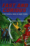 Books - New Windmills Series: Fast and Curious (Short Stories) | ISBN 9780435130459