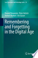 Remembering and Forgetting in the Digital Age