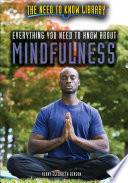 Everything You Need to Know About Mindfulness