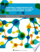 Traditional Chinese Medicine (TCM): A multi target approach to complex cardiovascular disease - Volume I