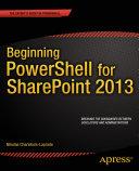 Beginning PowerShell for SharePoint 2013
