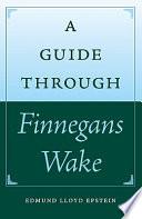 A Guide Through Finnegans Wake