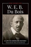W.E.B. Du Bois: A Life in American History Pdf/ePub eBook
