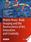 Mobile Brain Body Imaging And The Neuroscience Of Art Innovation And Creativity