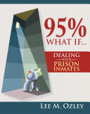 95% What If...Dealing with Prison Inmates