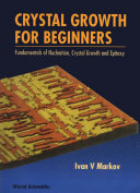Crystal Growth for Beginners: Fundamentals of Nucleation, Crystal ...