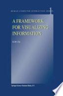 A Framework for Visualizing Information