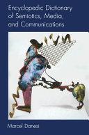 Encyclopedic Dictionary of Semiotics  Media  and Communications