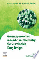 Green Approaches in Medicinal Chemistry for Sustainable Drug Design Book