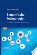 Semantische Technologien  : Grundlagen. Konzepte. Anwendungen.